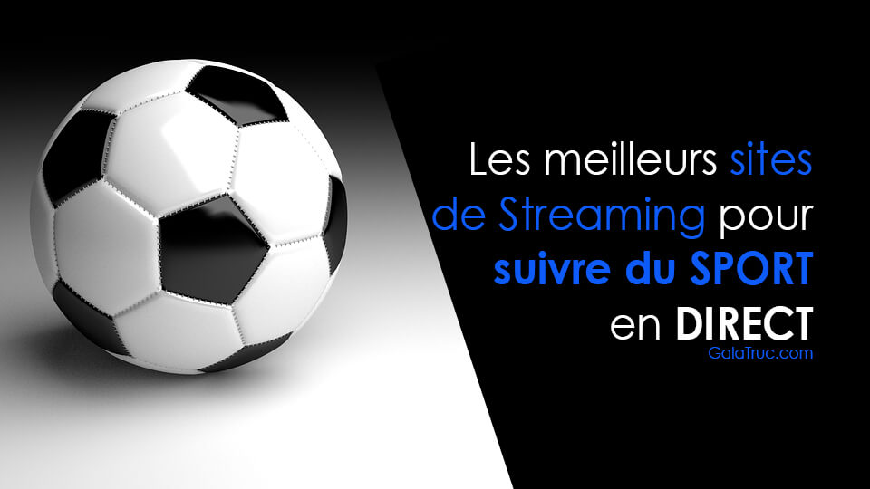 Match de foot direct : 7 meilleurs sites pour regarder un match de football en streaming sur ordinateur ou smartphone